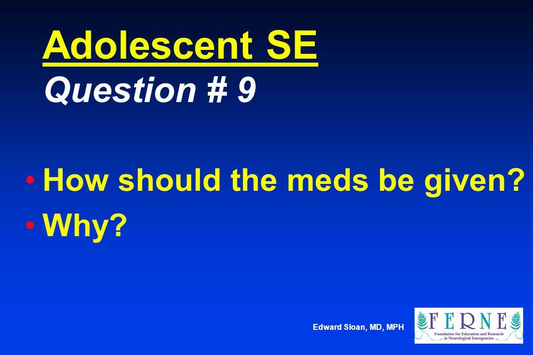 Adolescent SE Question # 9