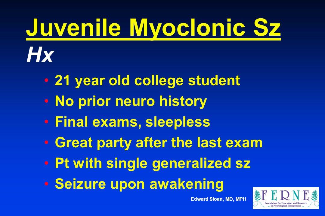 Juvenile Myoclonic Sz Hx