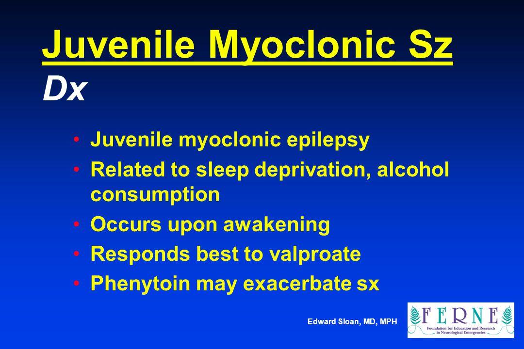 Juvenile Myoclonic Sz Dx