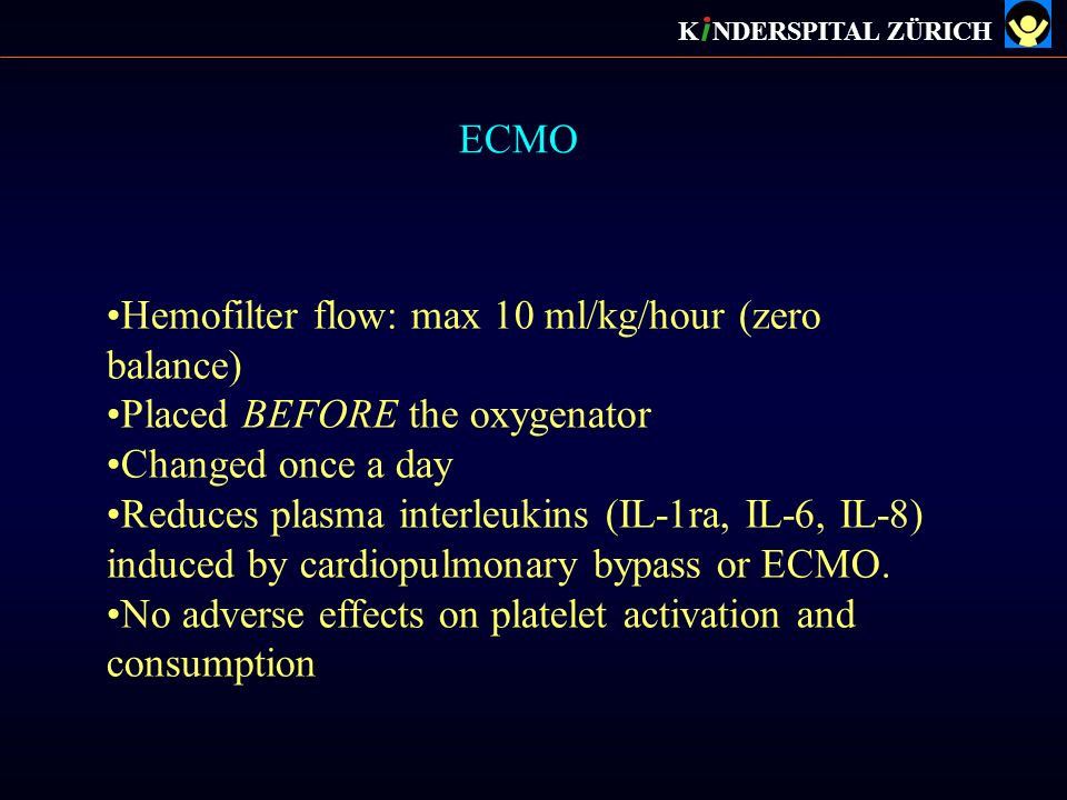 Hemofilter flow: max 10 ml/kg/hour (zero balance)