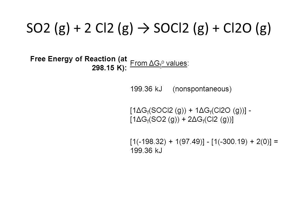 SO2 (g) + 2 Cl2 (g) → SOCl2 (g) + Cl2O (g)
