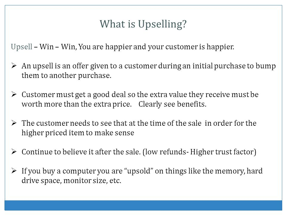 What is Upselling Upsell – Win – Win, You are happier and your customer is happier.