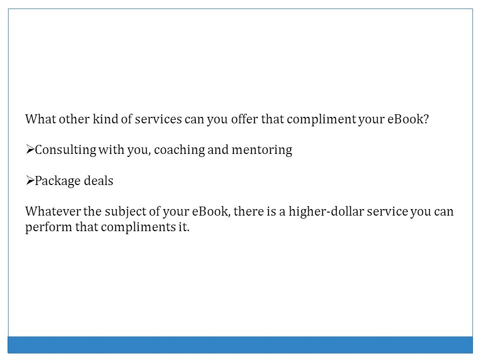 What other kind of services can you offer that compliment your eBook