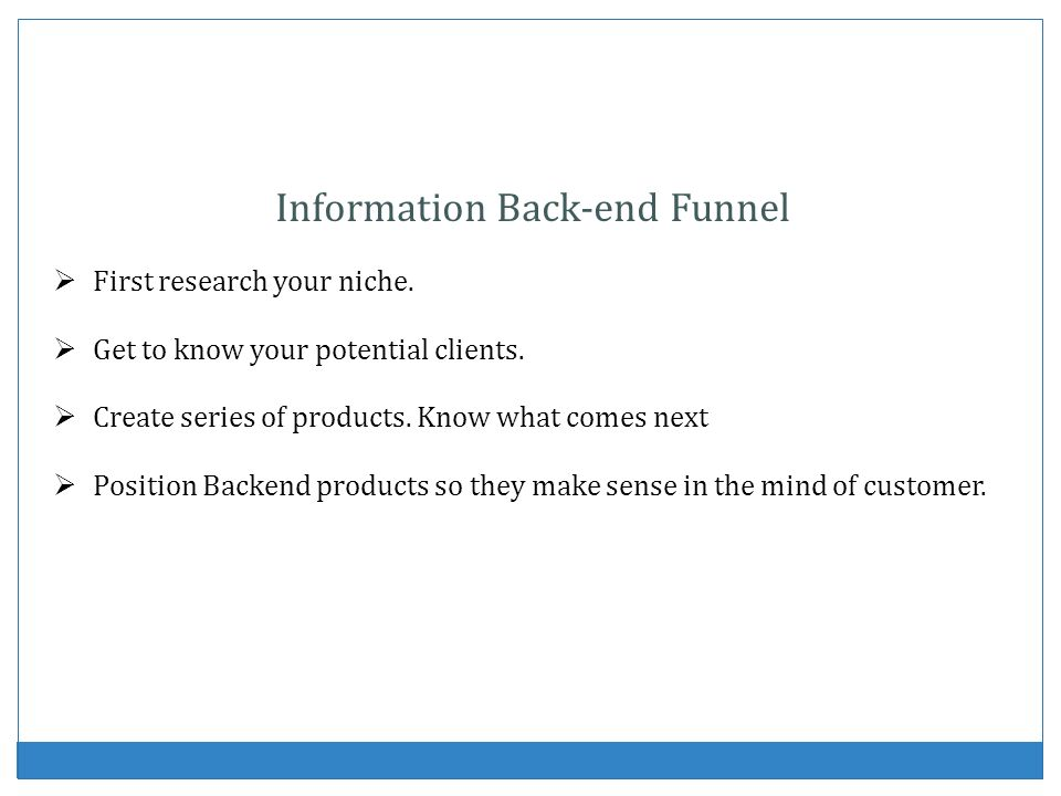 Information Back-end Funnel