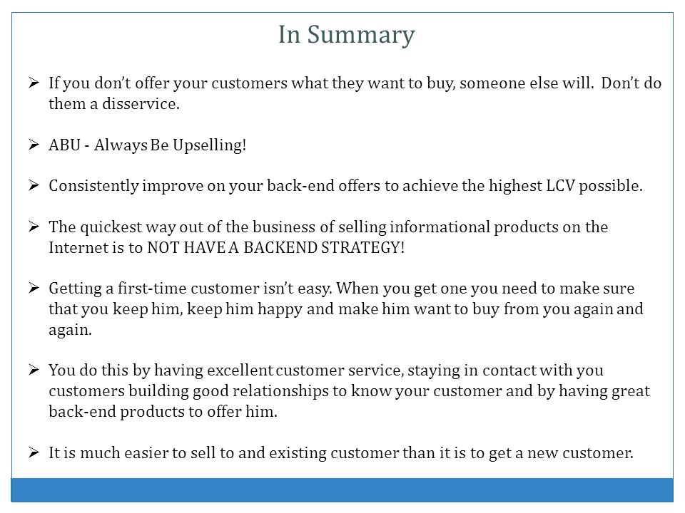 In Summary If you don't offer your customers what they want to buy, someone else will. Don't do them a disservice.