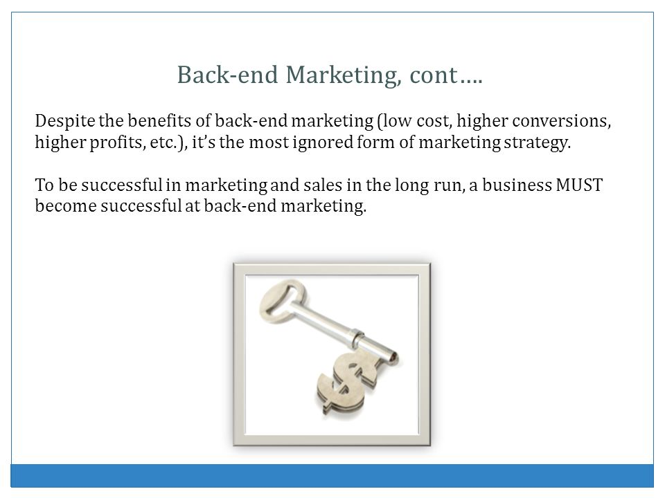 Back-end Marketing, cont….