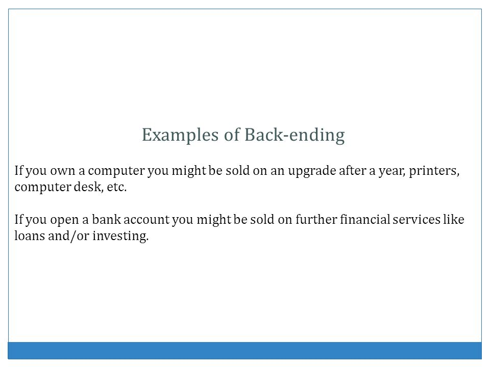 Examples of Back-ending