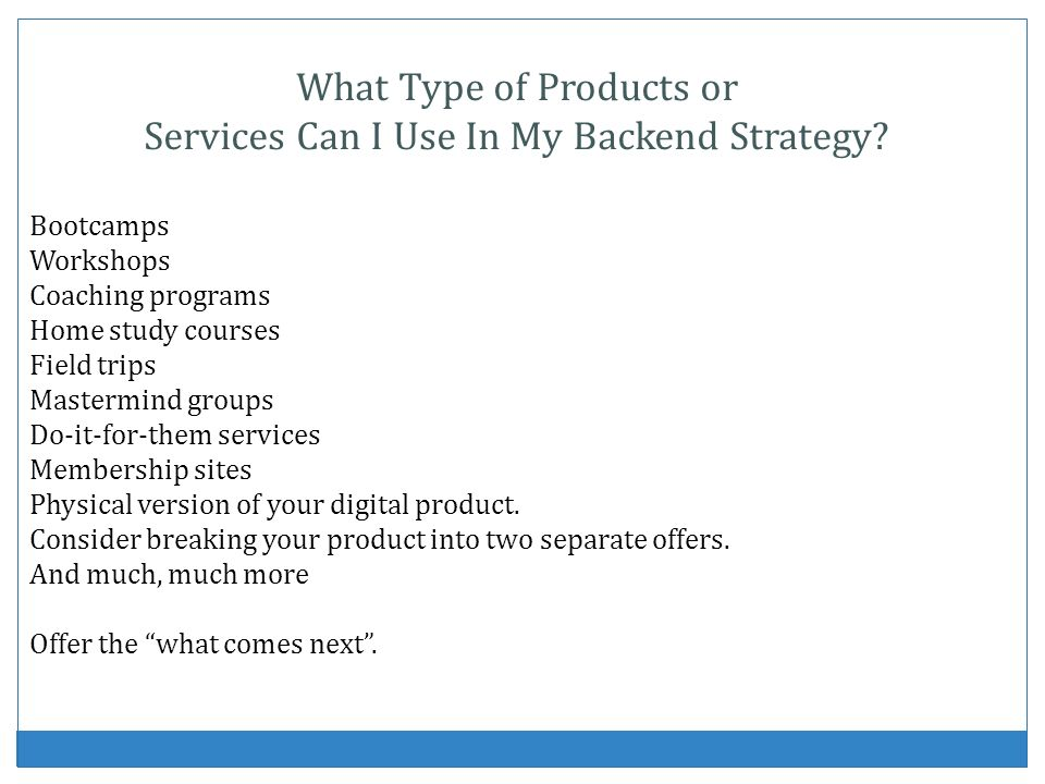 What Type of Products or Services Can I Use In My Backend Strategy