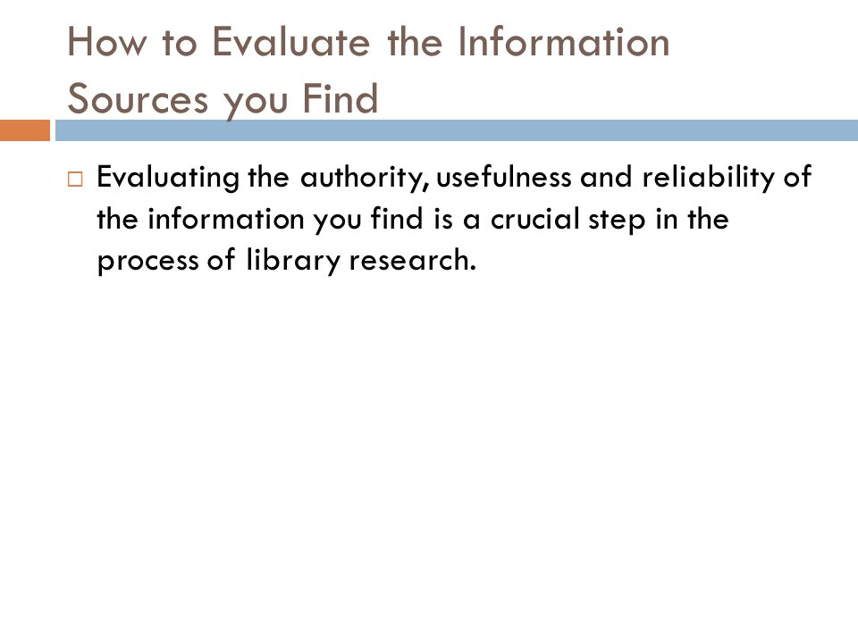How to Evaluate the Information Sources you Find