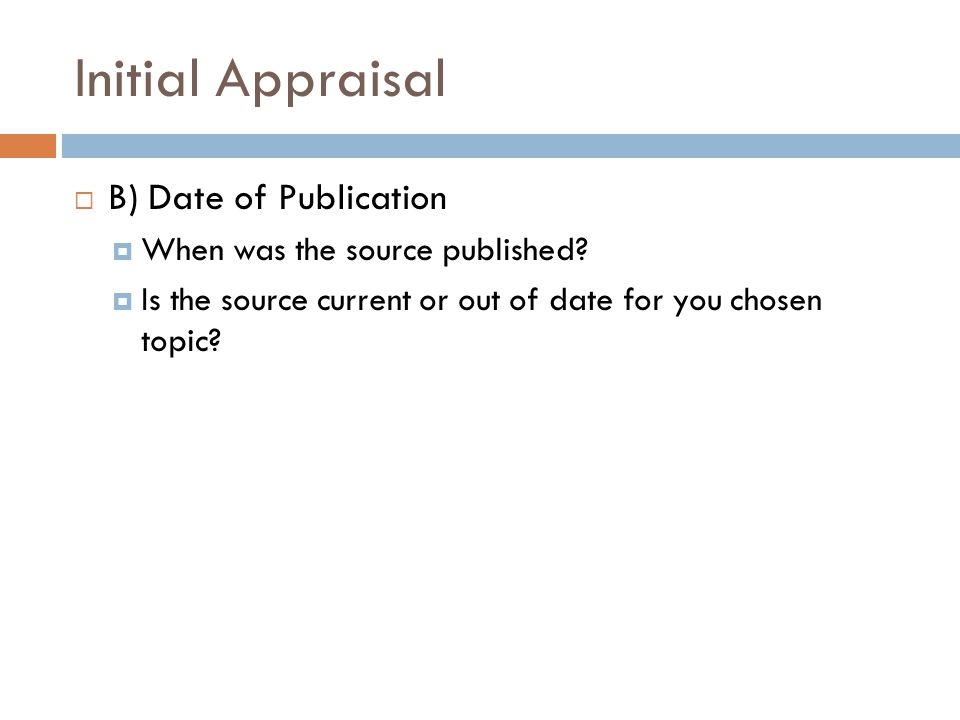 Initial Appraisal B) Date of Publication