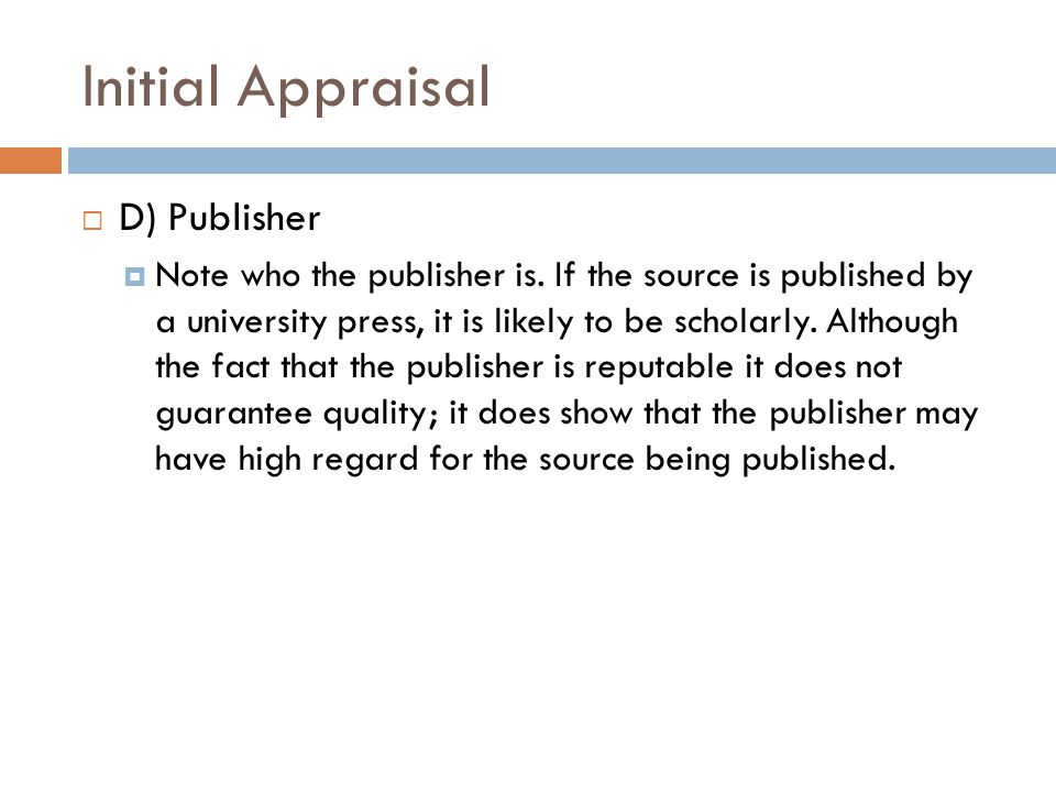 Initial Appraisal D) Publisher