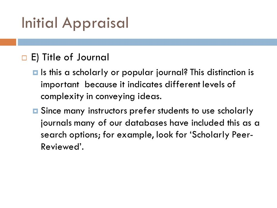 Initial Appraisal E) Title of Journal