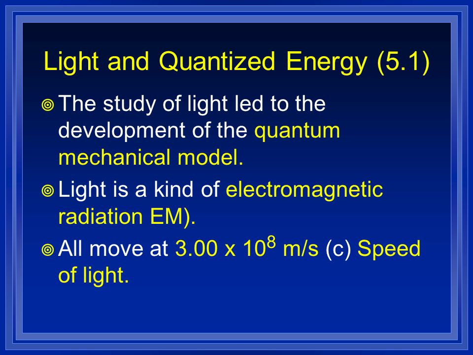 Light and Quantized Energy (5.1)