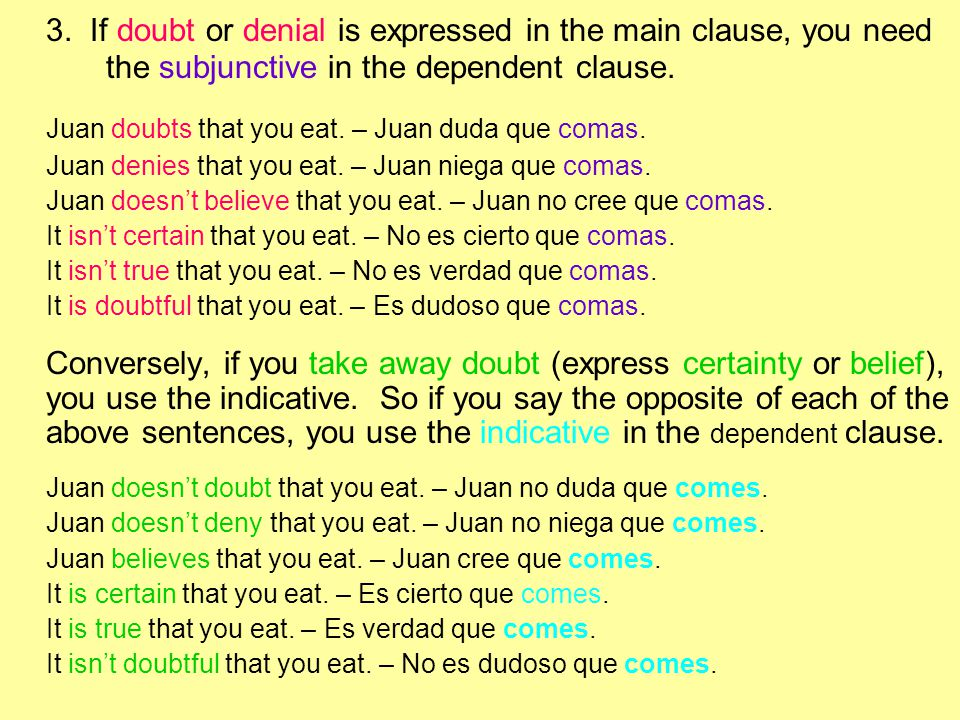 3. If doubt or denial is expressed in the main clause, you need