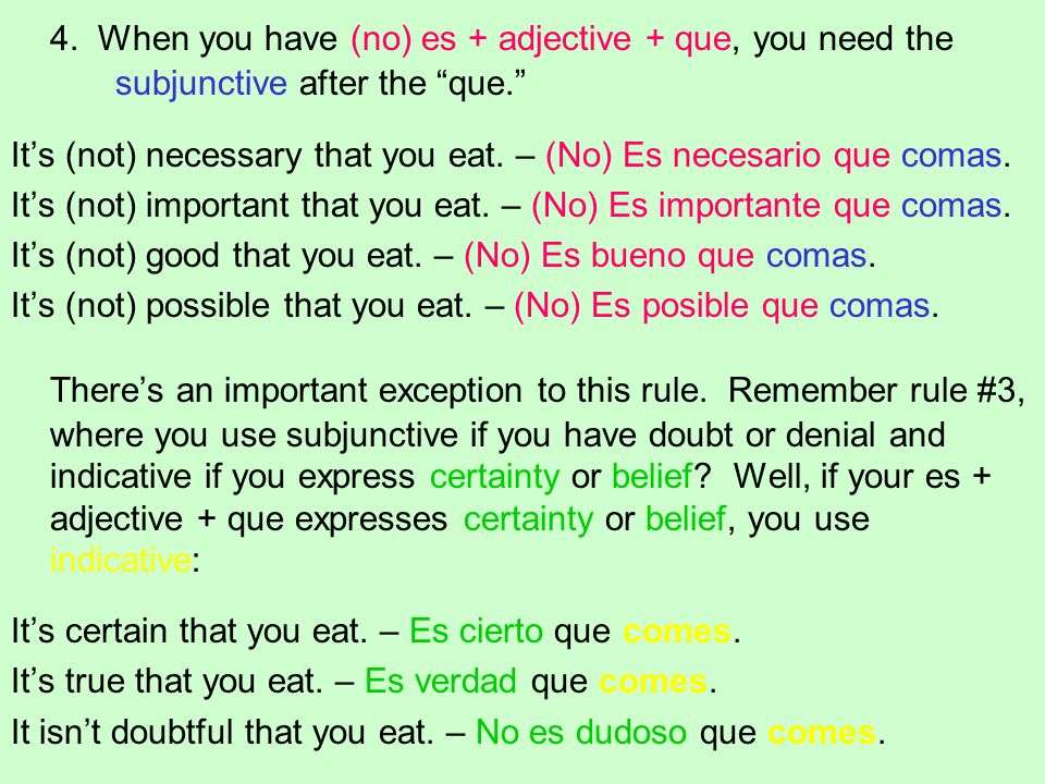 4. When you have (no) es + adjective + que, you need the