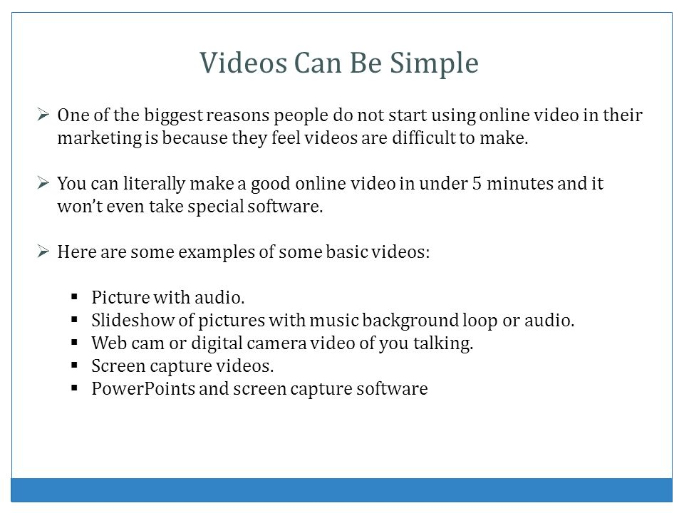 Videos Can Be Simple