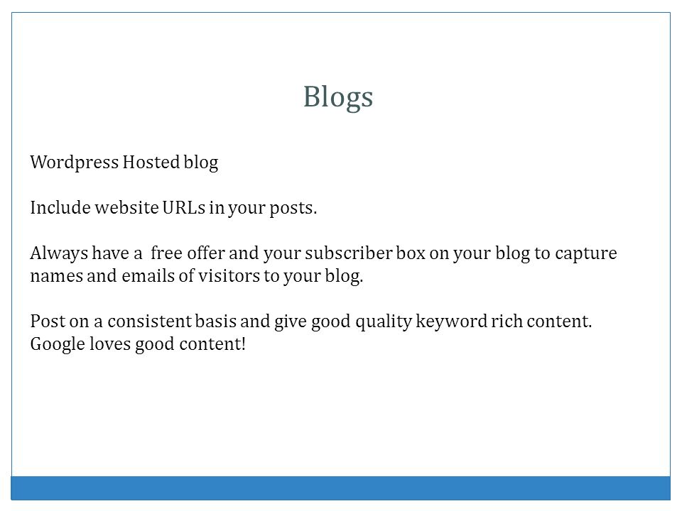 Blogs Wordpress Hosted blog Include website URLs in your posts.