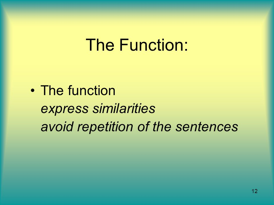 The Function: The function express similarities