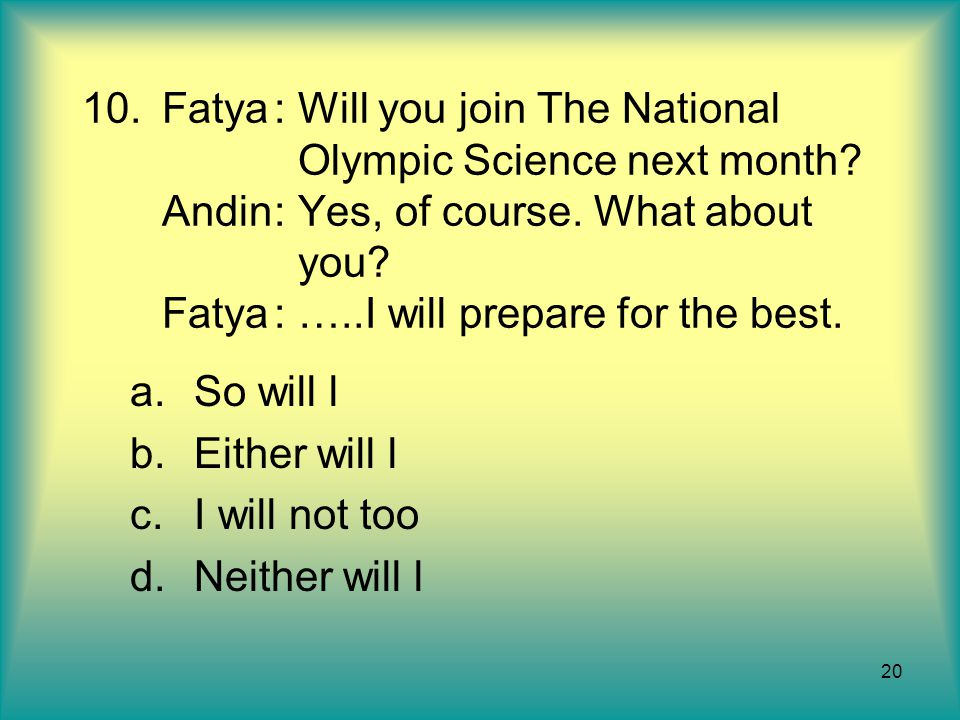 Fatya. : Will you join The National. Olympic Science next month. Andin