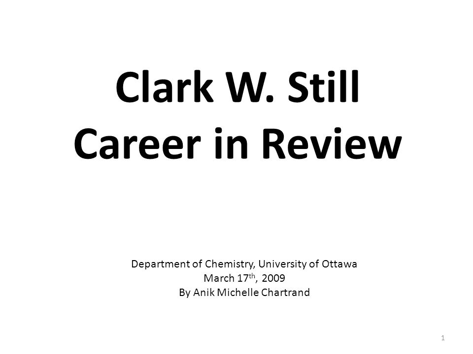 Clark W. Still Career in Review