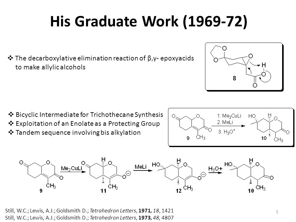 His Graduate Work (1969-72) The decarboxylative elimination reaction of β,γ- epoxyacids. to make allylic alcohols.