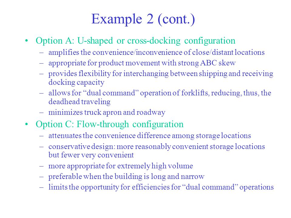 Example 2 (cont.) Option A: U-shaped or cross-docking configuration