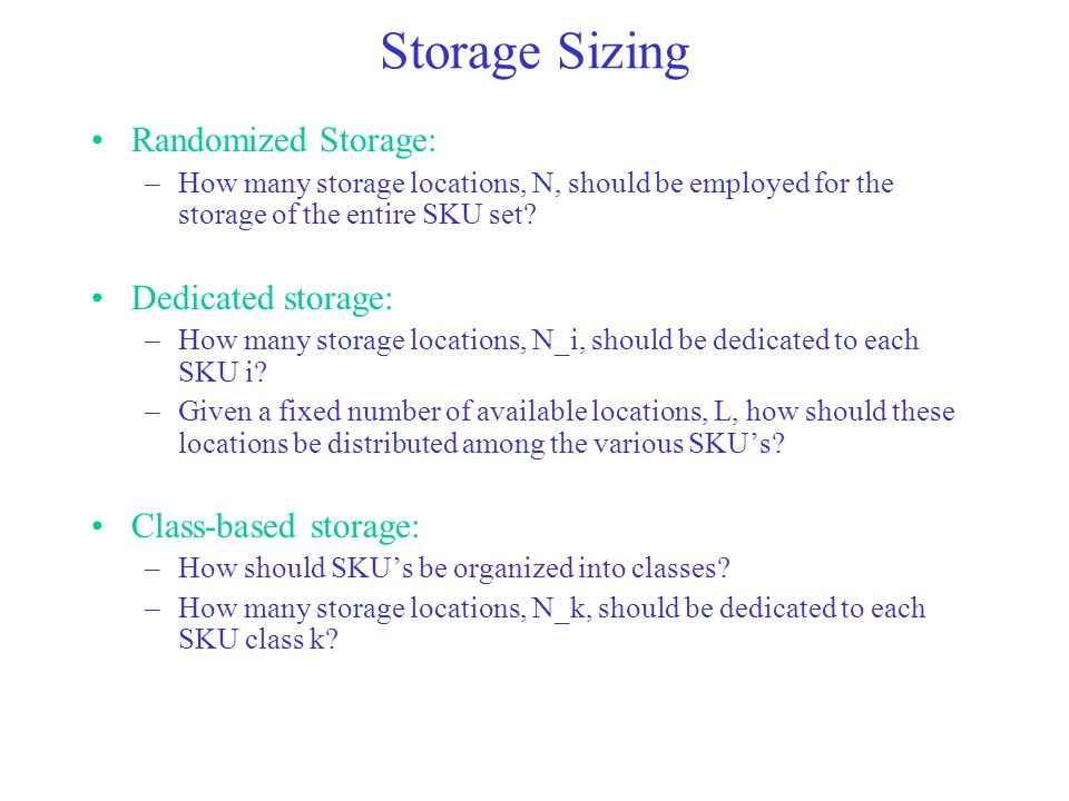 Storage Sizing Randomized Storage: Dedicated storage: