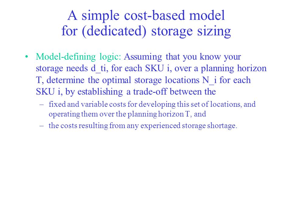 A simple cost-based model for (dedicated) storage sizing