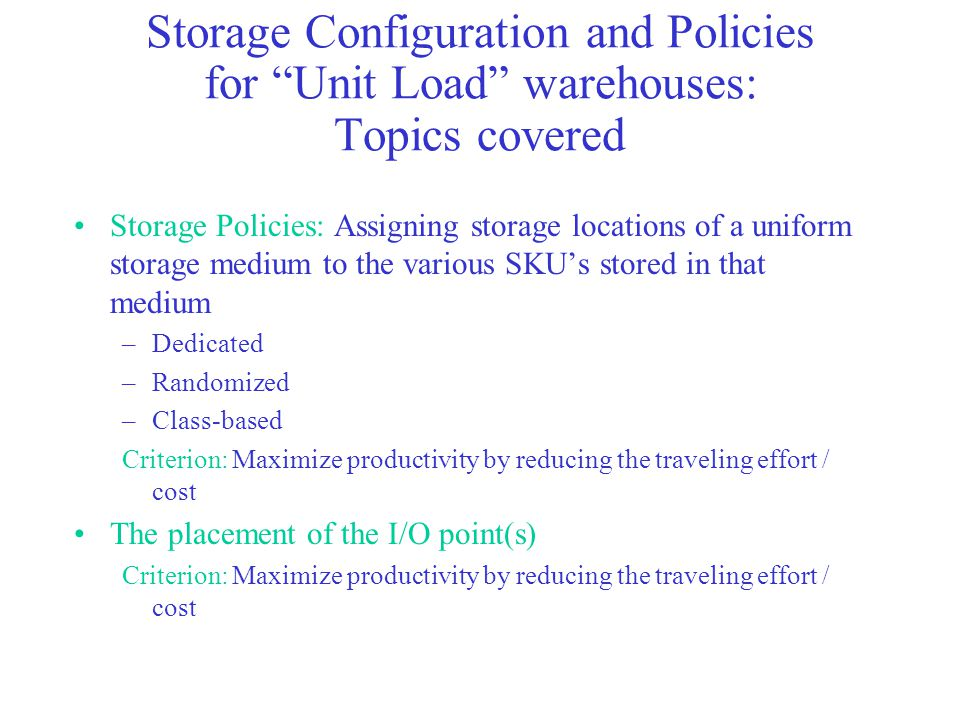 Storage Configuration and Policies for Unit Load warehouses: Topics covered