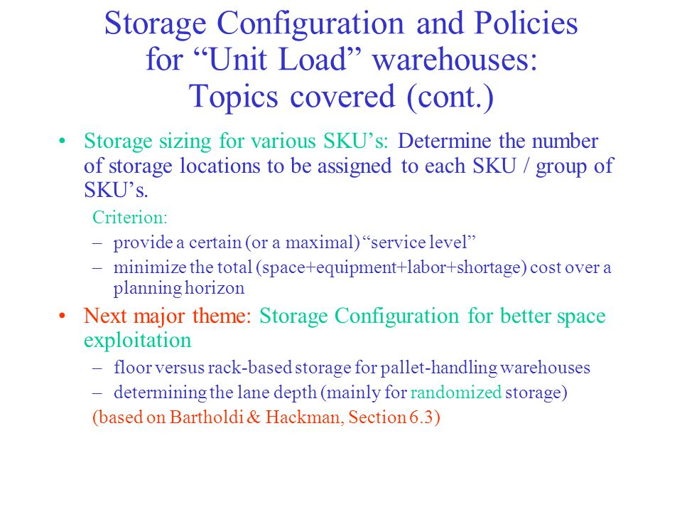 Storage Configuration and Policies for Unit Load warehouses: Topics covered (cont.)