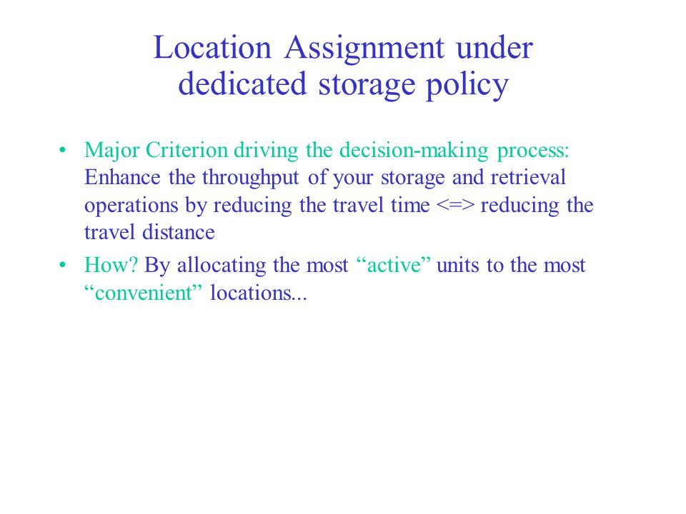 Location Assignment under dedicated storage policy