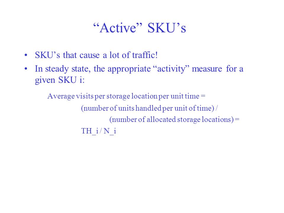 Active SKU's Average visits per storage location per unit time =
