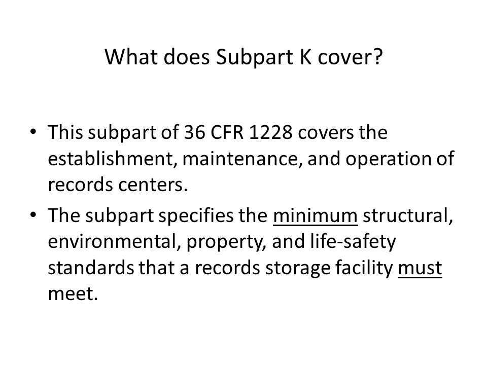 What does Subpart K cover