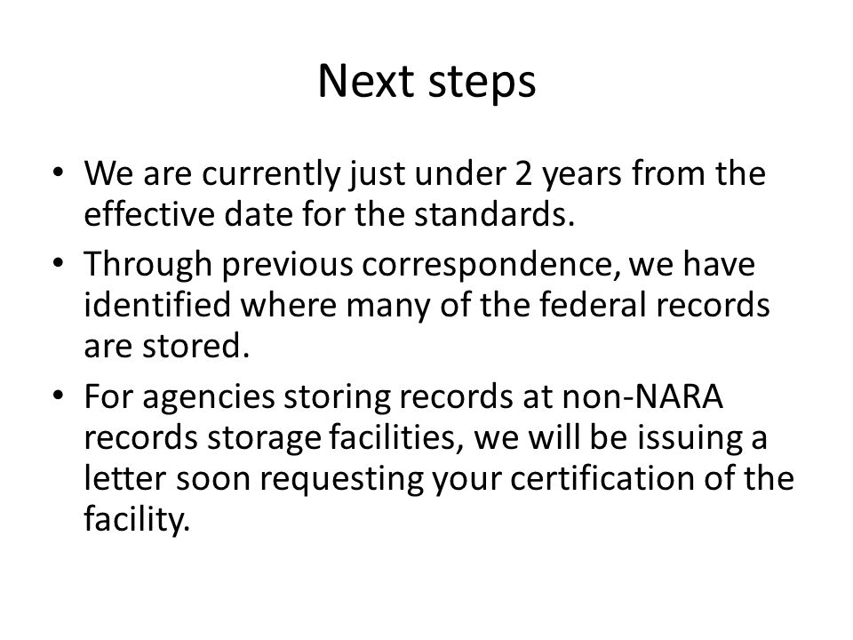 Next steps We are currently just under 2 years from the effective date for the standards.