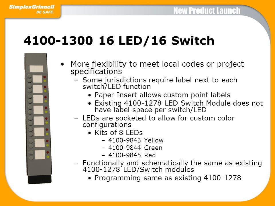 4100-1300 16 LED/16 Switch More flexibility to meet local codes or project specifications.