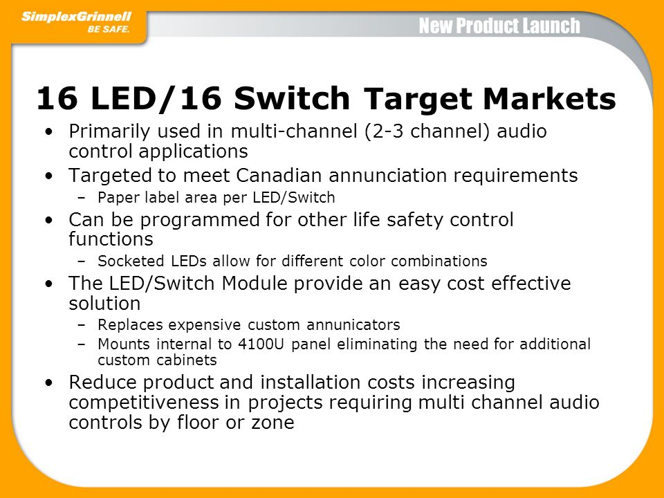 16 LED/16 Switch Target Markets