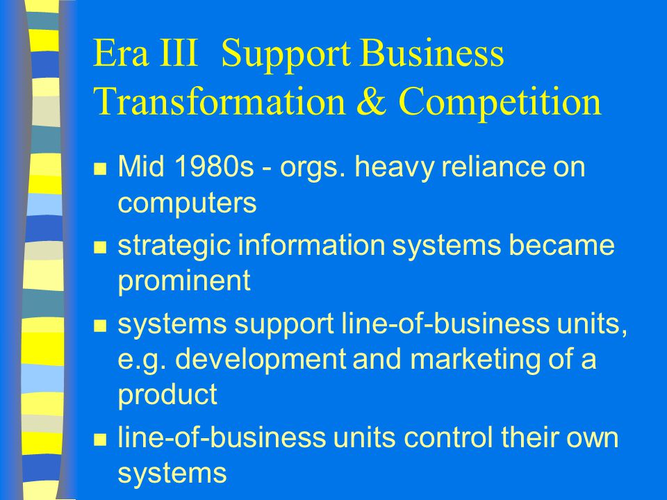 Era III Support Business Transformation & Competition