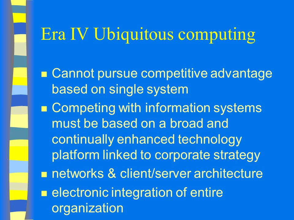 Era IV Ubiquitous computing
