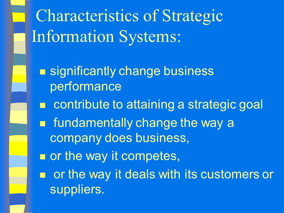 Characteristics of Strategic Information Systems:
