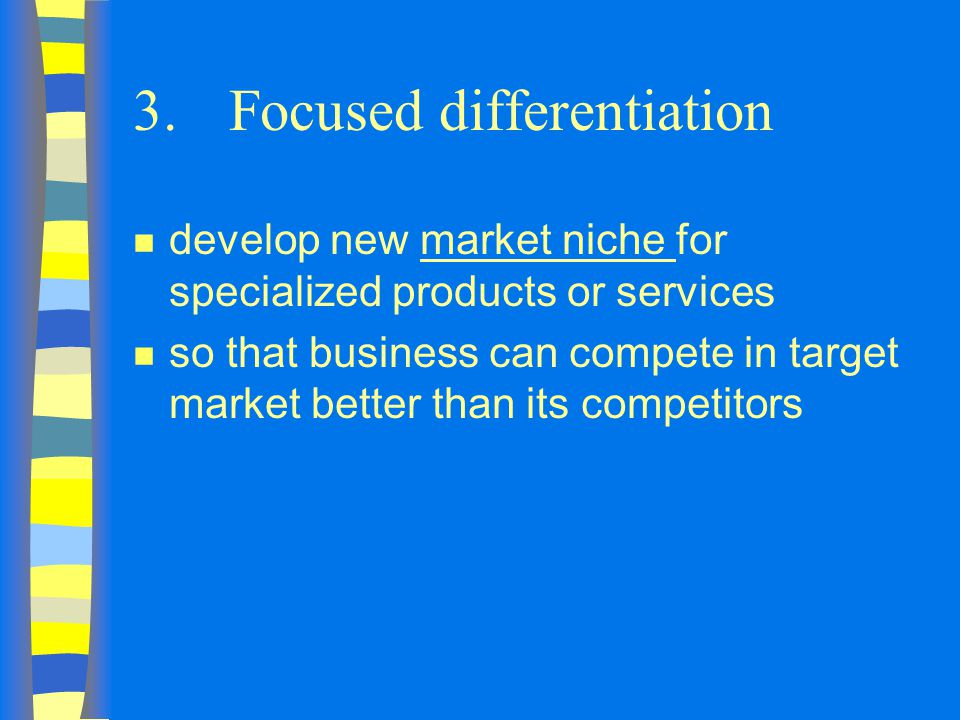 3. Focused differentiation