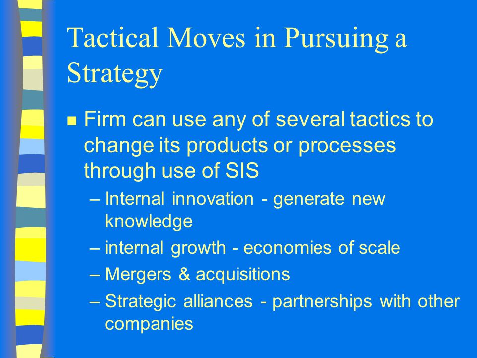 Tactical Moves in Pursuing a Strategy
