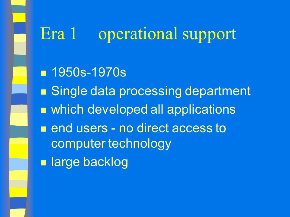 Era 1 operational support