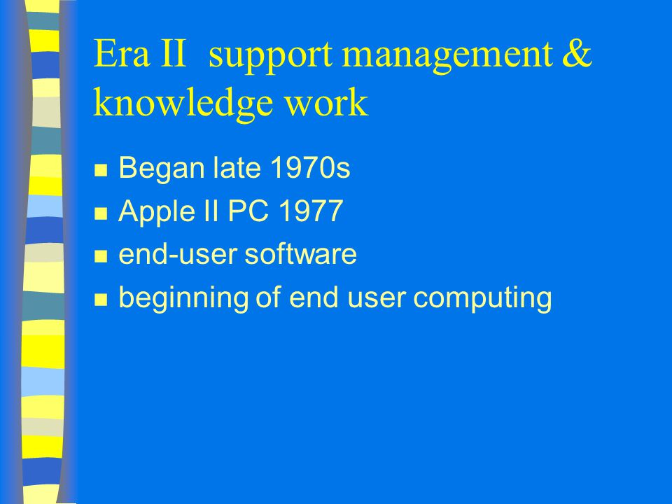 Era II support management & knowledge work