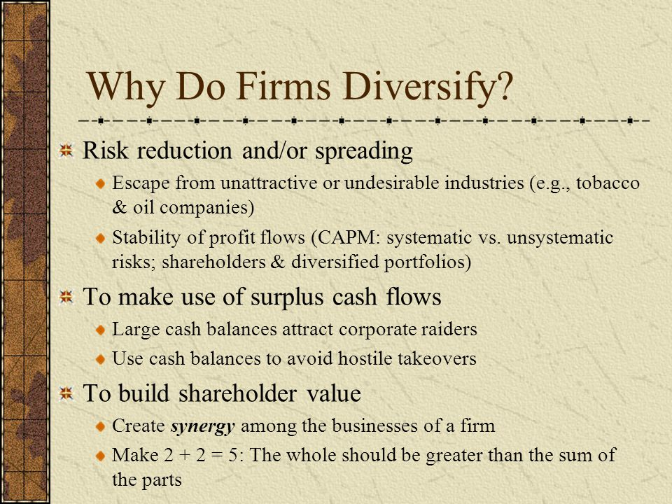 Why Do Firms Diversify Risk reduction and/or spreading
