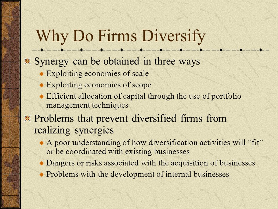 Why Do Firms Diversify Synergy can be obtained in three ways