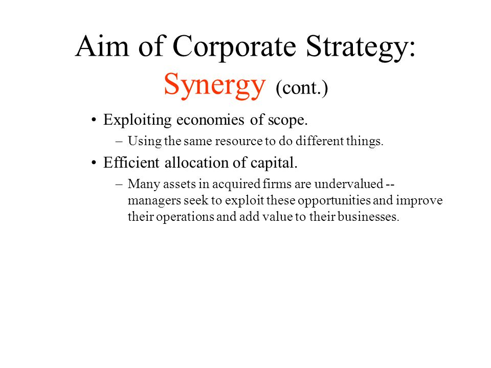 Aim of Corporate Strategy: Synergy (cont.)