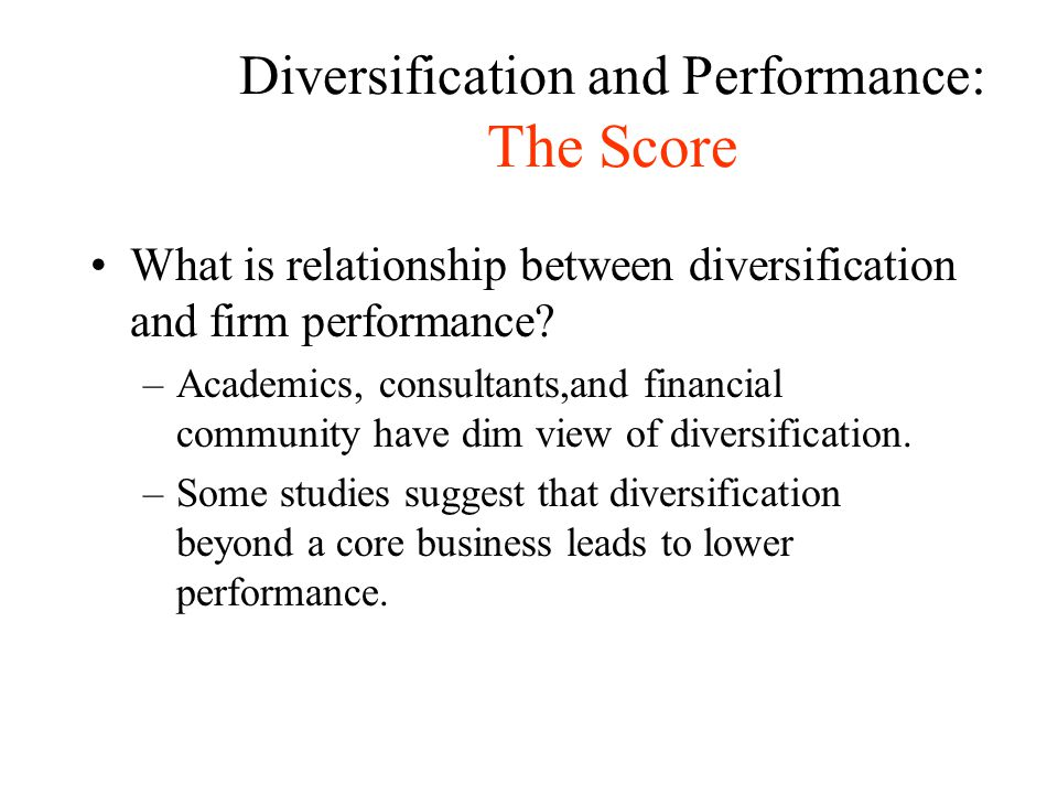 Diversification and Performance: The Score