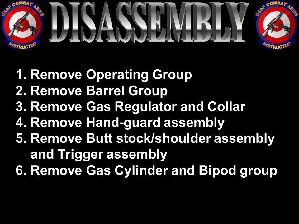 DISASSEMBLY Remove Operating Group Remove Barrel Group