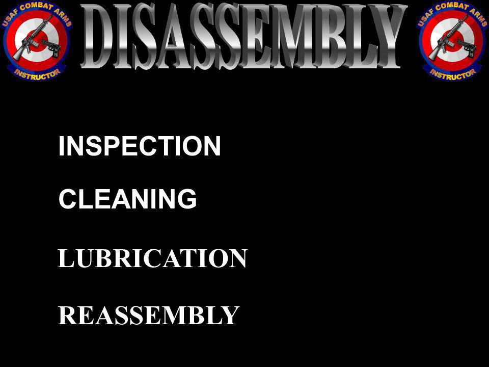 DISASSEMBLY INSPECTION CLEANING LUBRICATION REASSEMBLY