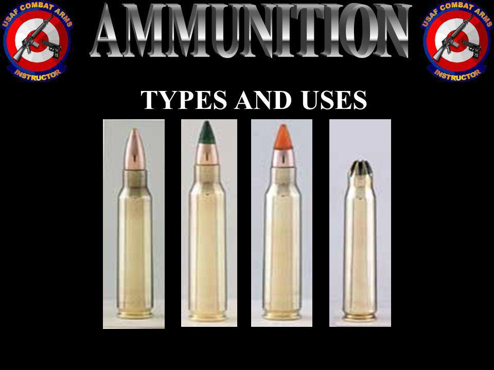 AMMUNITION TYPES AND USES